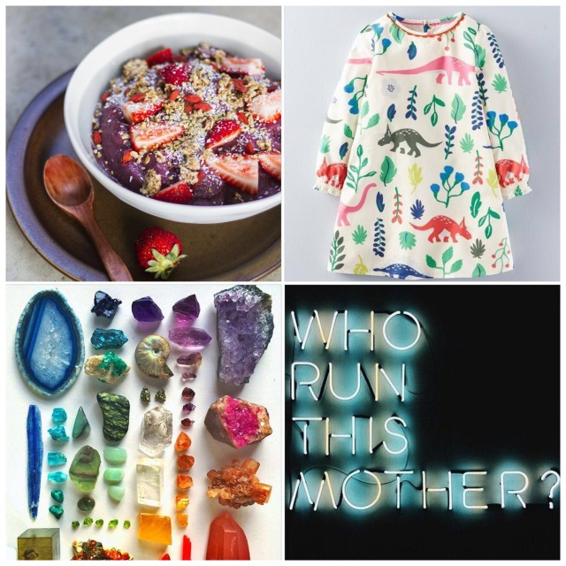 Fab Friday - smoothie bowls, dinosaur dress, crystals in colours, who run this mother? Lights