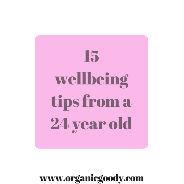 15 wellbeing tips from a 24 year old