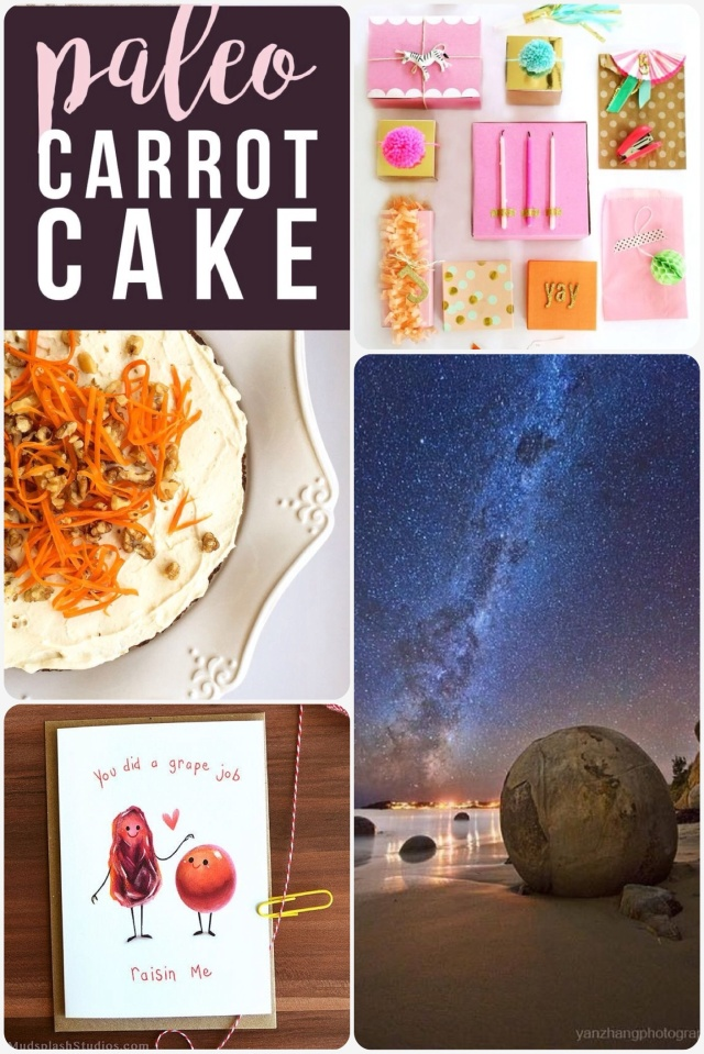 Fab Friday - Paleo carrot cake, birthday wrapping, Moeraki boulders New Zealand, parents card