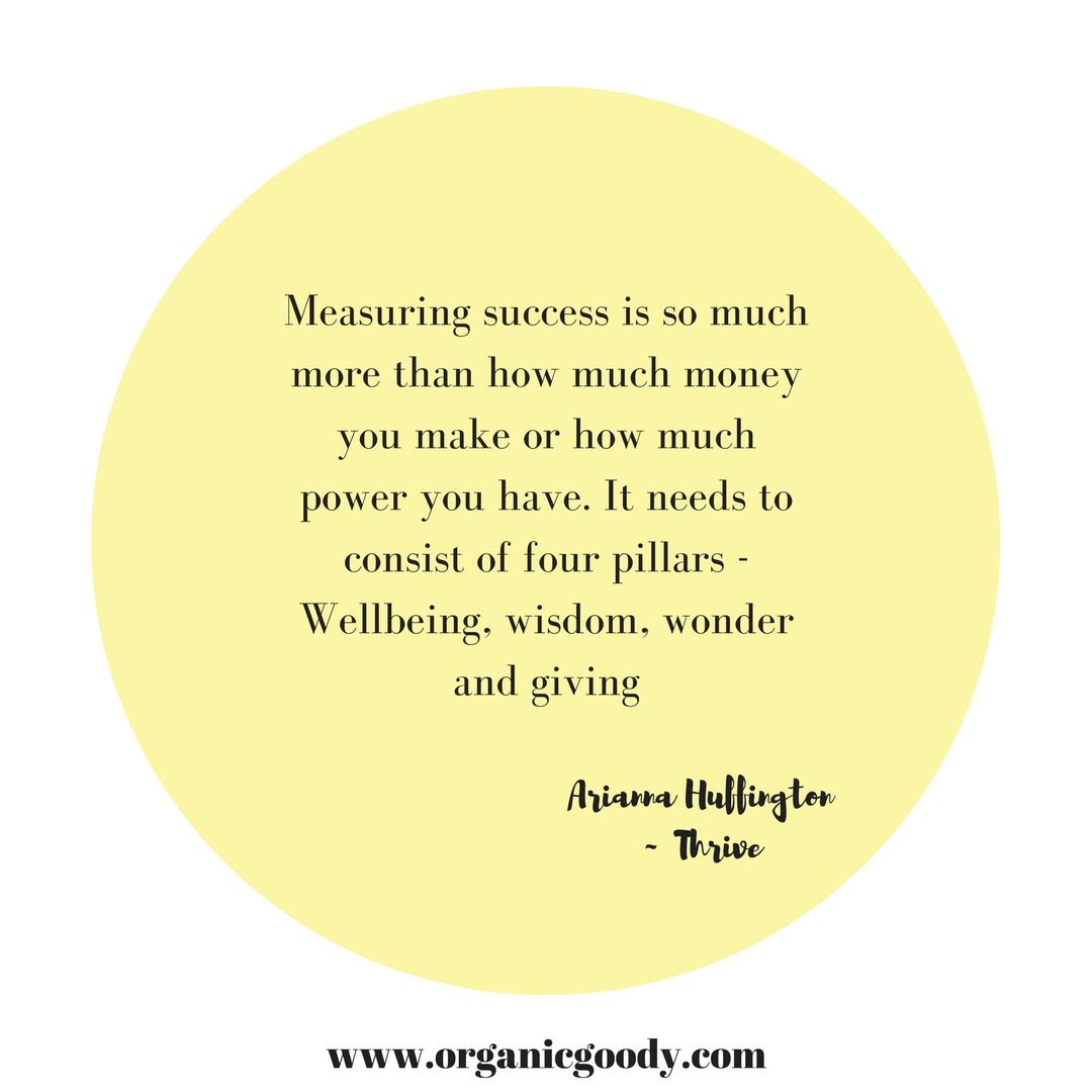 Measuring success is so much more than how much money you make or how much power you have. It needs to consist of four pillars - Wellbeing, wisdom, wonder and giving