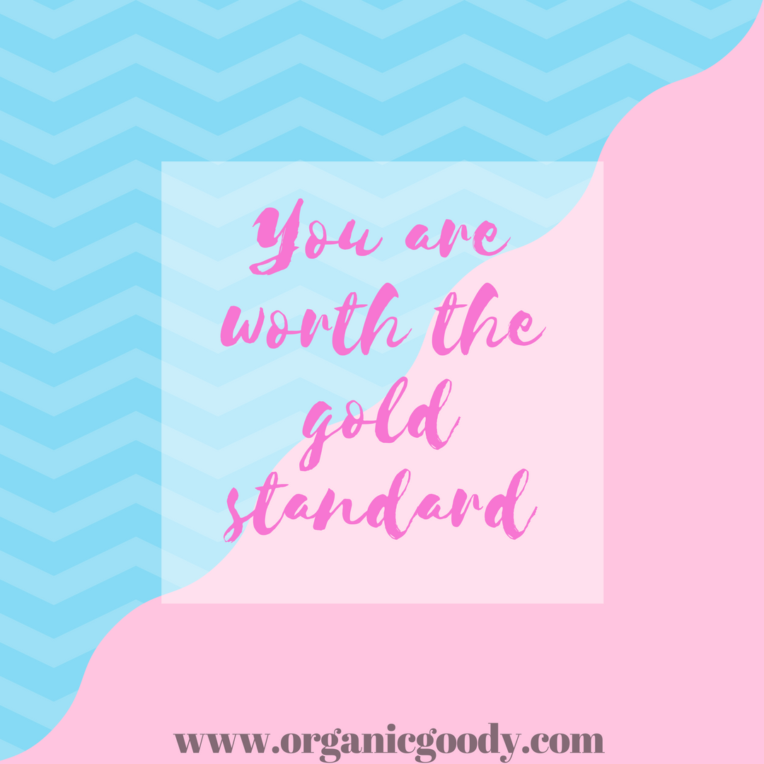 You are worth the gold standard