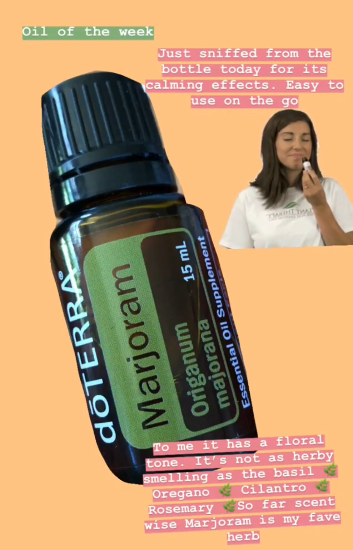 Aromatic use of Marjoram Essential Oil. Taking a deep breath to smell the oil straight from the bottle. Ways to use Marjoram Essential oil. Kelly Stevenson-Lal. Www.organicgoody.com